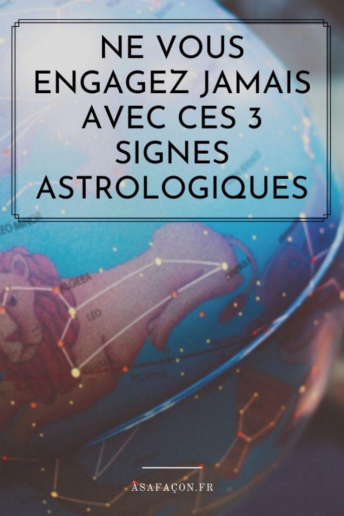 Ne Vous Engagez Jamais Avec Ces 3 Signes Astrologiques
