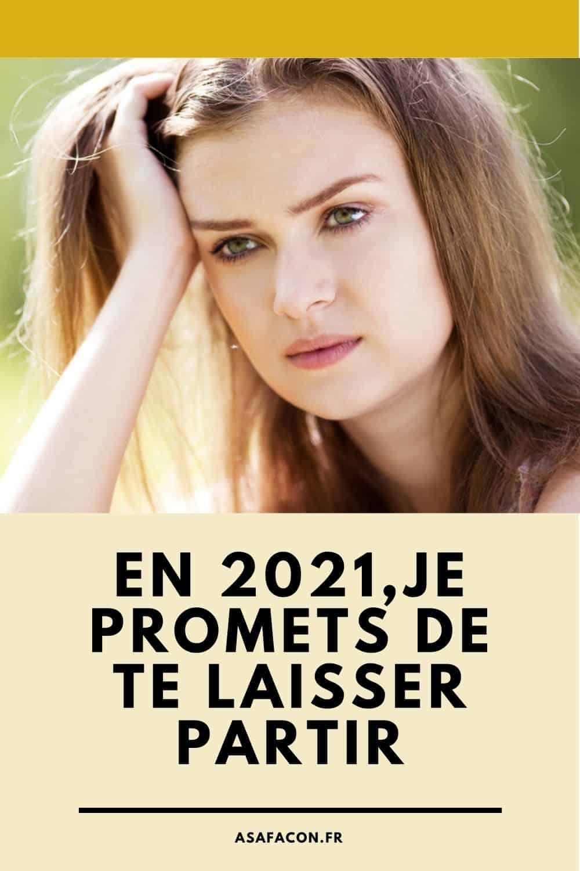 En 2021, Je Promets De Te Laisser Partir