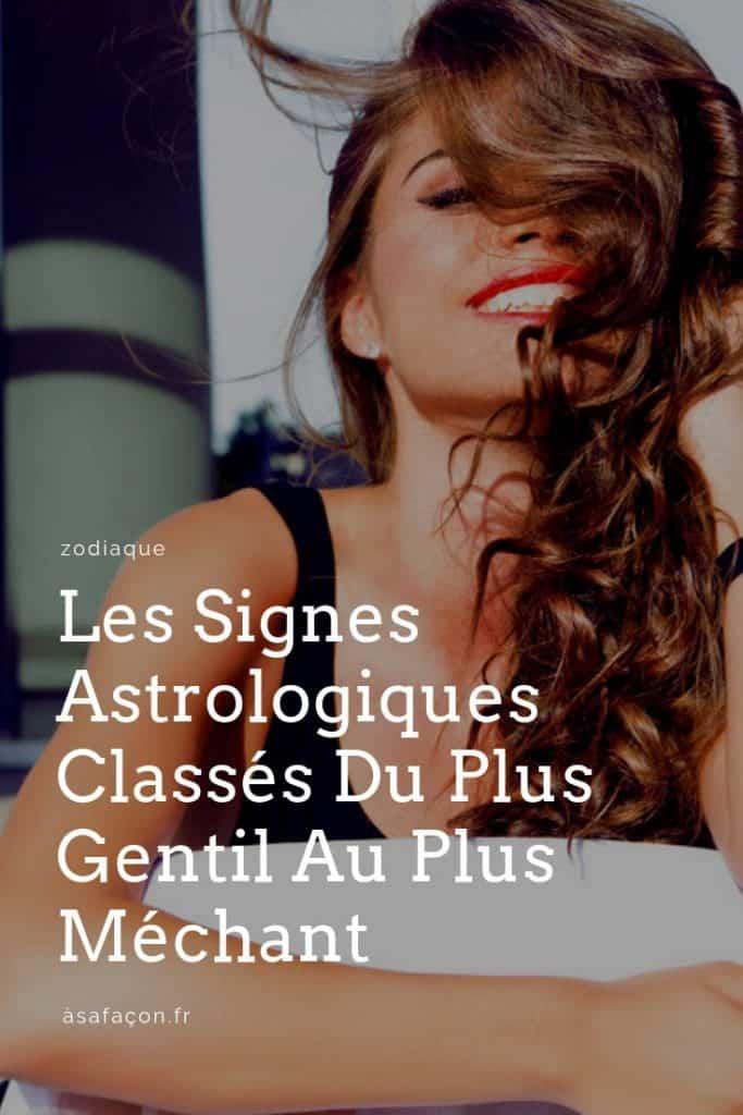 Les Signes Astrologiques Classés Du Plus Gentil Au Plus Méchant
