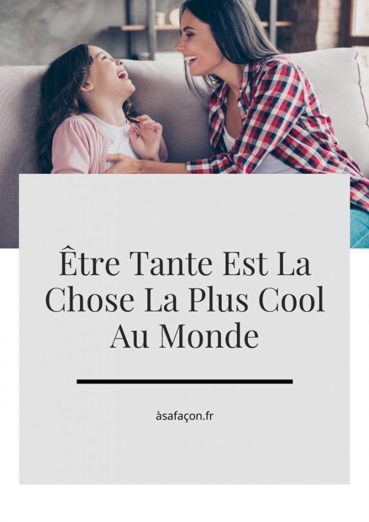 Être Tante Est La Chose La Plus Cool Au Monde