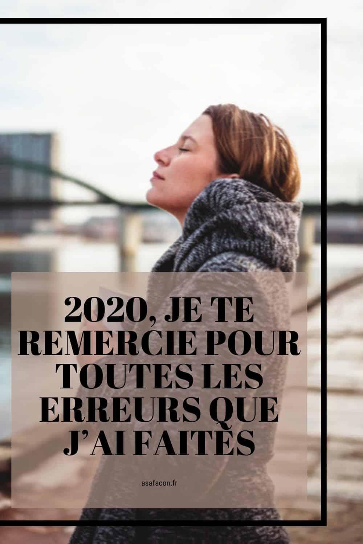 2020, Je Te Remercie Pour Toutes Les Erreurs Que J'ai Faites