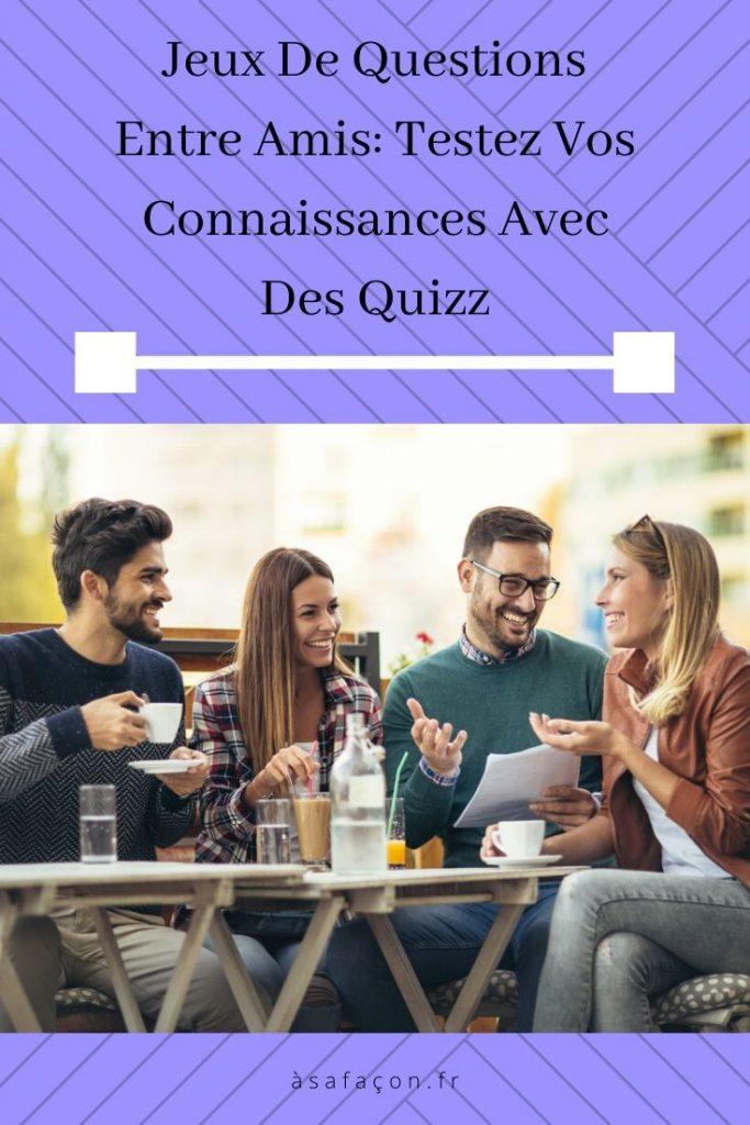 Jeux De Questions Entre Amis: Testez Vos Connaissances Avec Des Quizz