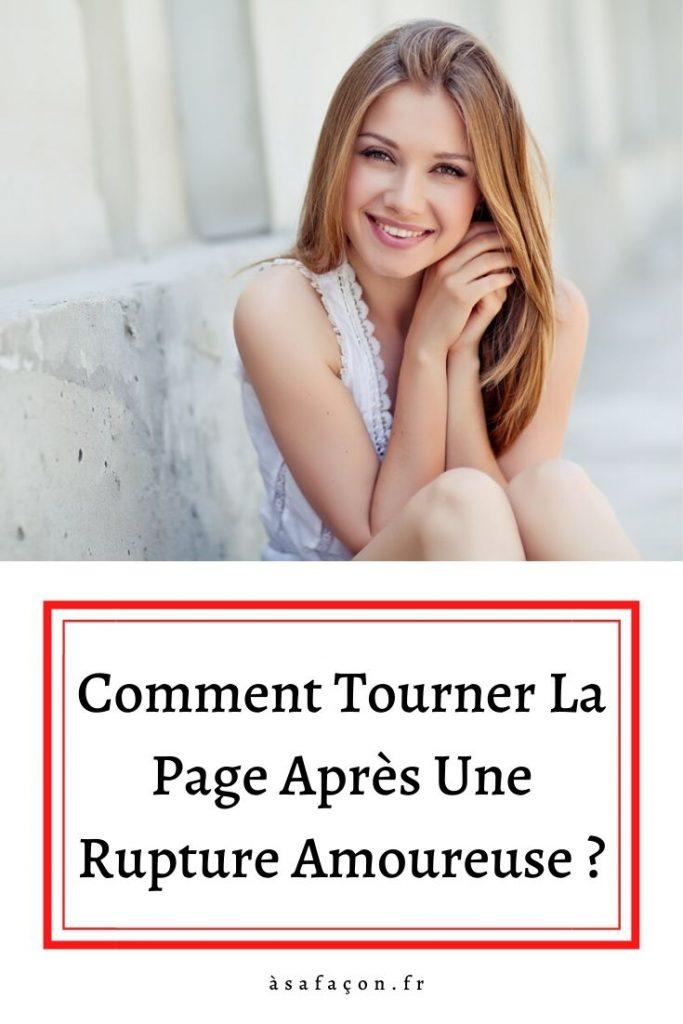 Comment Tourner La Page Après Une Rupture Amoureuse ?