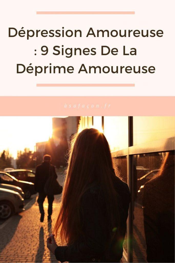 Dépression Amoureuse 9 Signes De La Déprime Amoureuse