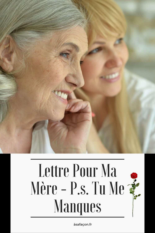 Lettre Pour Ma Mère - P.s. Tu Me Manques