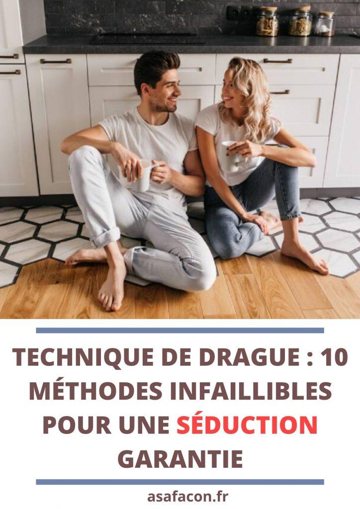 Technique De Drague 10 Méthodes Infaillibles Pour Une Séduction Garantie