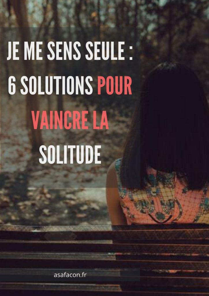 Je Me Sens Seule : 6 Solutions Pour Vaincre La Solitude