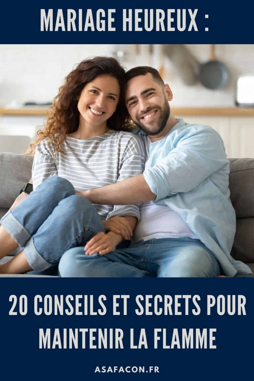 Mariage Heureux : 20 Conseils et Secrets Pour Maintenir la Flamme