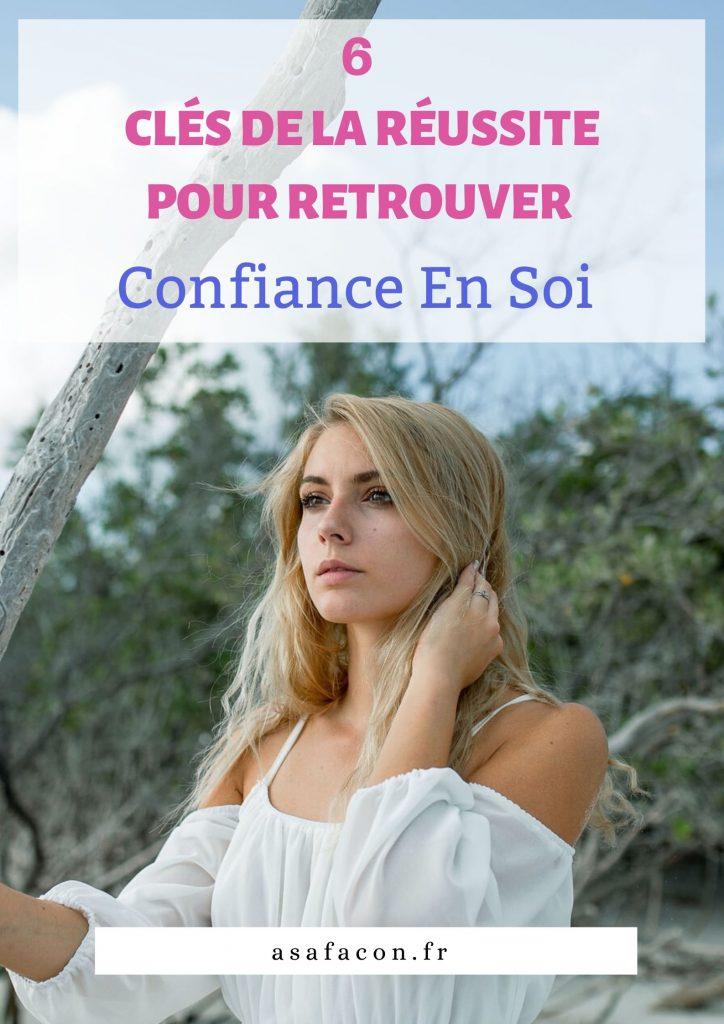 6 Clés De La Réussite Pour Retrouver Confiance En Soi