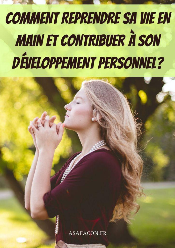 Comment Reprendre Sa Vie En Main Et Contribuer À Son Développement Personnel?