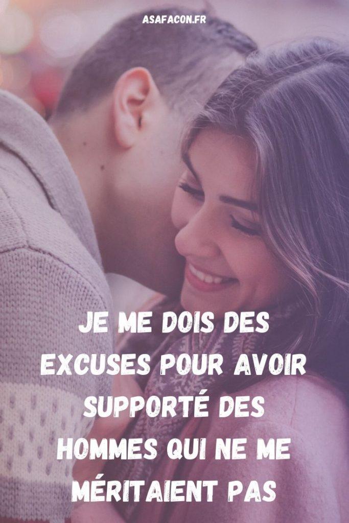 Je Me Dois Des Excuses Pour Avoir Supporté Des Hommes Qui Ne Me Méritaient Pas