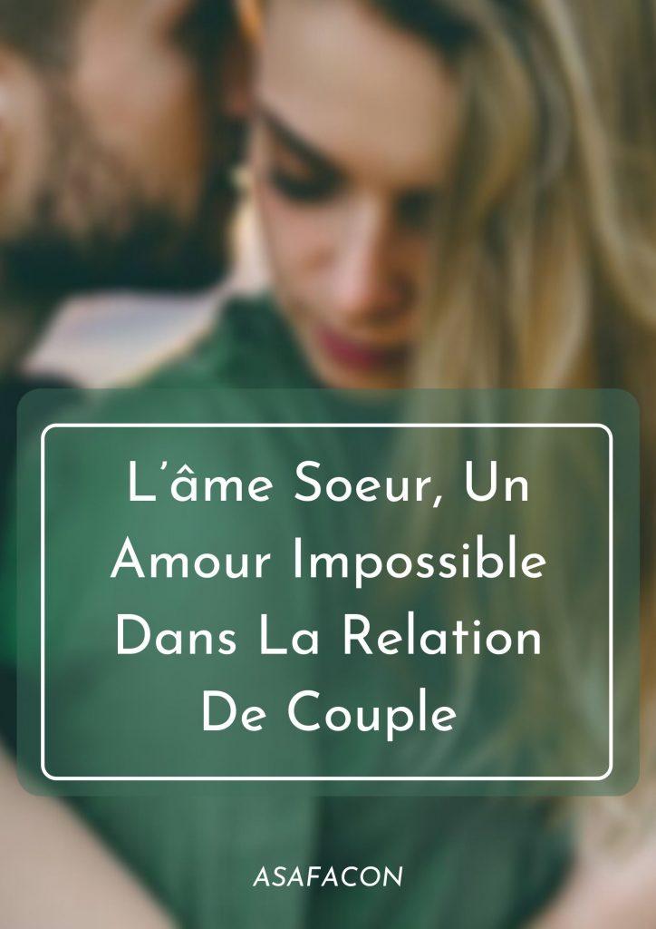L'âme Soeur, Un Amour Impossible Dans La Relation De Couple