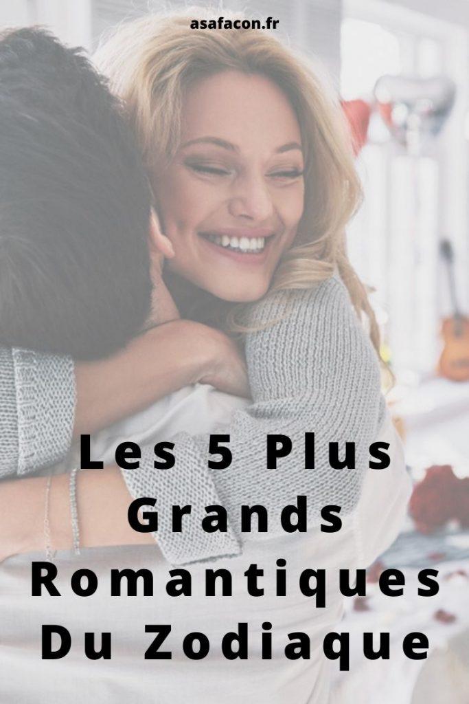 Les 5 Plus Grands Romantiques Du Zodiaque