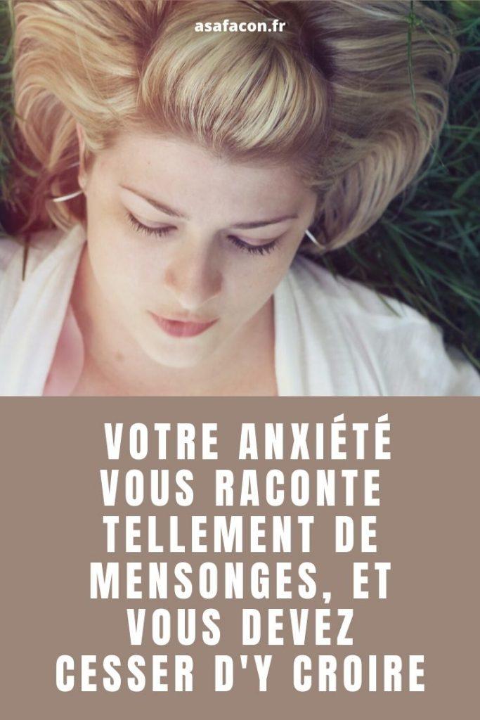 Votre Anxiété Vous Raconte Tellement De Mensonges, Et Vous Devez Cesser D'y Croire