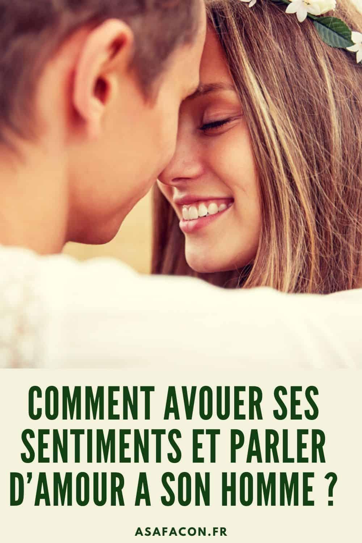 Comment Avouer Ses Sentiments et Parler D'Amour A Son Homme ?