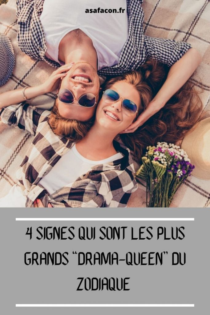 "4 Signes Qui Sont Les Plus Grands ""drama-queen"" Du Zodiaque"