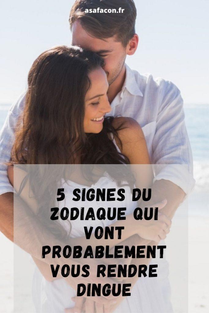 5 Signes Du Zodiaque Qui Vont Probablement Vous Rendre Dingue