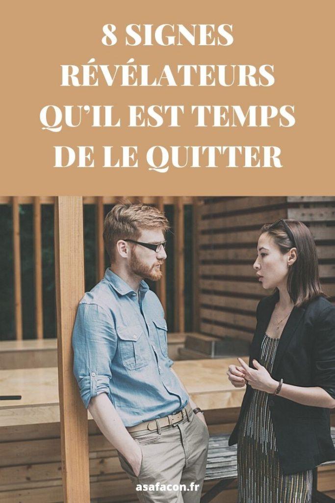 8 Signes Révélateurs Qu'il Est Temps De Le Quitter