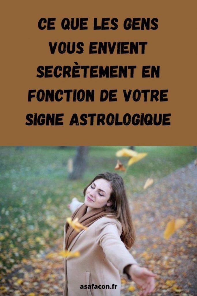 Ce Que Les Gens Vous Envient Secrètement En Fonction De Votre Signe Astrologique