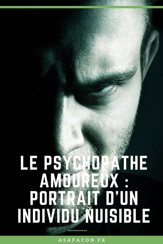 Le Psychopathe Amoureux : Portrait D'un Individu Nuisible