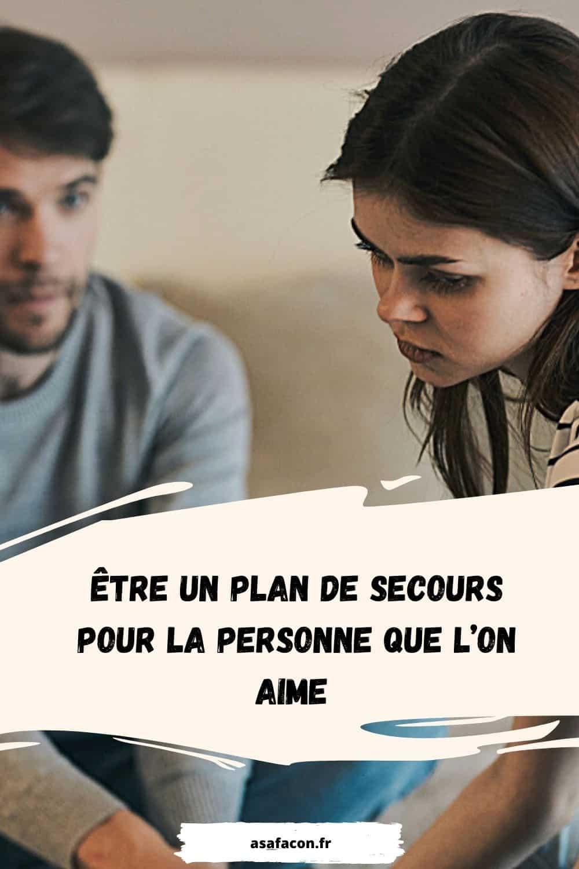 Être Un Plan De Secours Pour La Personne Que L'on Aime