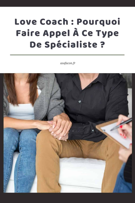 Love Coach Pourquoi Faire Appel À Ce Type De Spécialiste