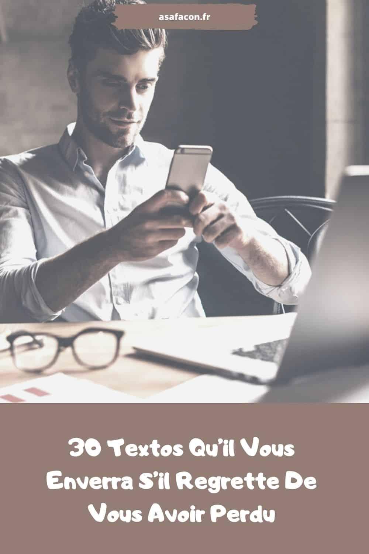 30 Textos Qu'il Vous Enverra S'il Regrette De Vous Avoir Perdu