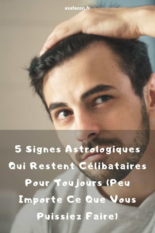 5 Signes Astrologiques Qui Restent Célibataires Pour Toujours (Peu Importe Ce Que Vous Puissiez Faire)