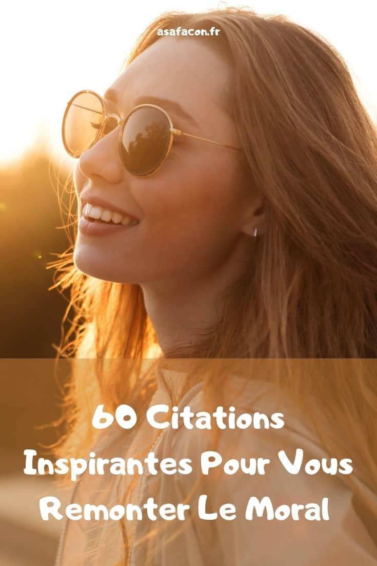 60 Citations Inspirantes Pour Vous Remonter Le Moral