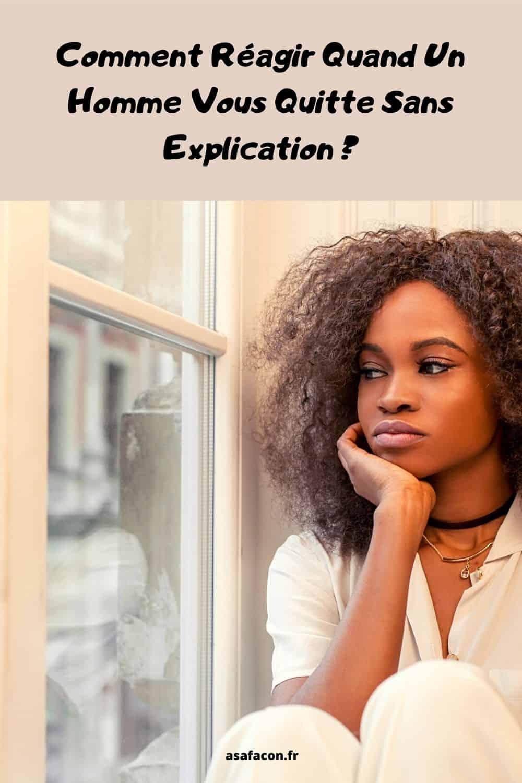 Comment Réagir Quand Un Homme Vous Quitte Sans Explication