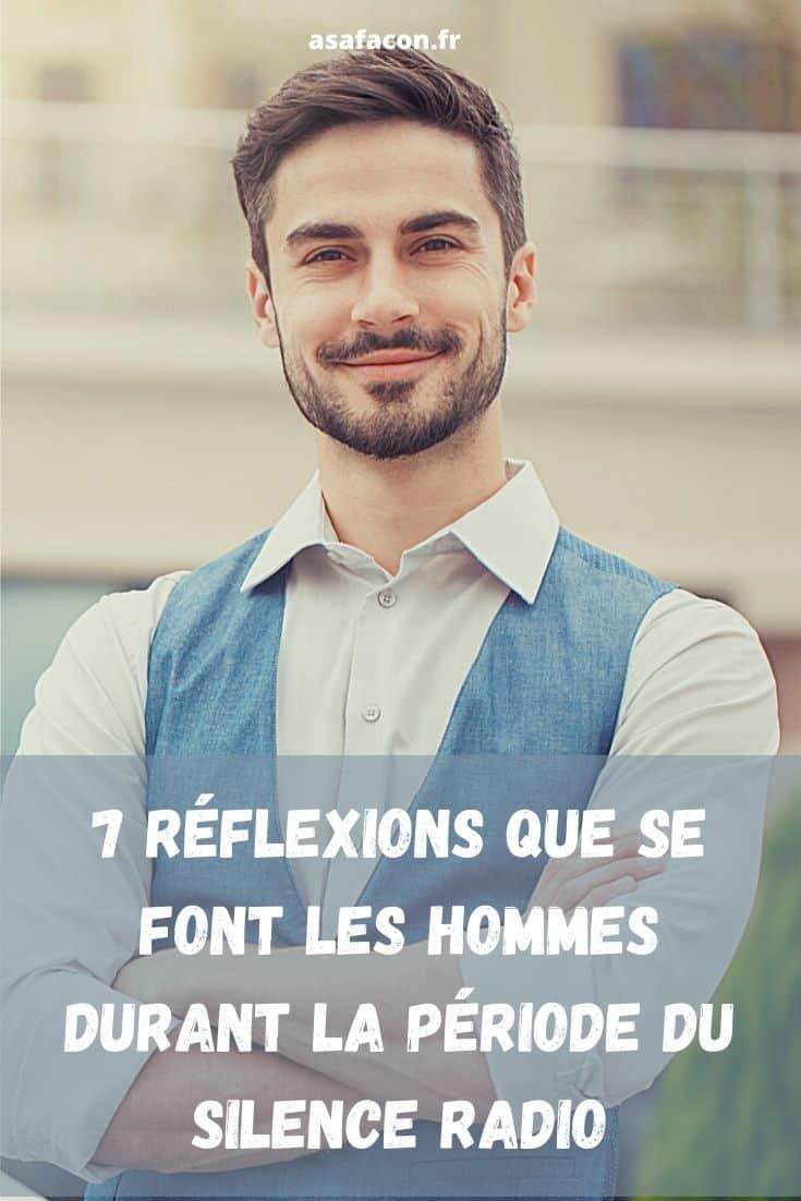 7 Réflexions Que Se Font Les Hommes Durant La Période Du Silence Radio