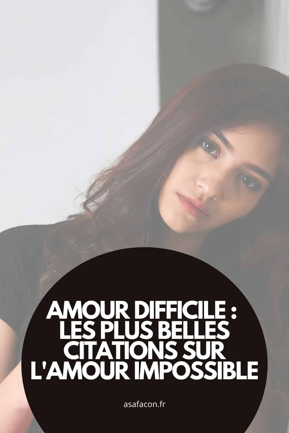 Amour Difficile Les Plus Belles Citations Sur L'amour Impossible