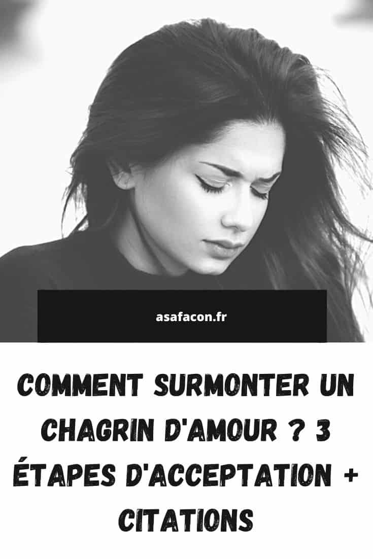 Comment Surmonter Un Chagrin D'amour 3 Étapes D'acceptation + Citations