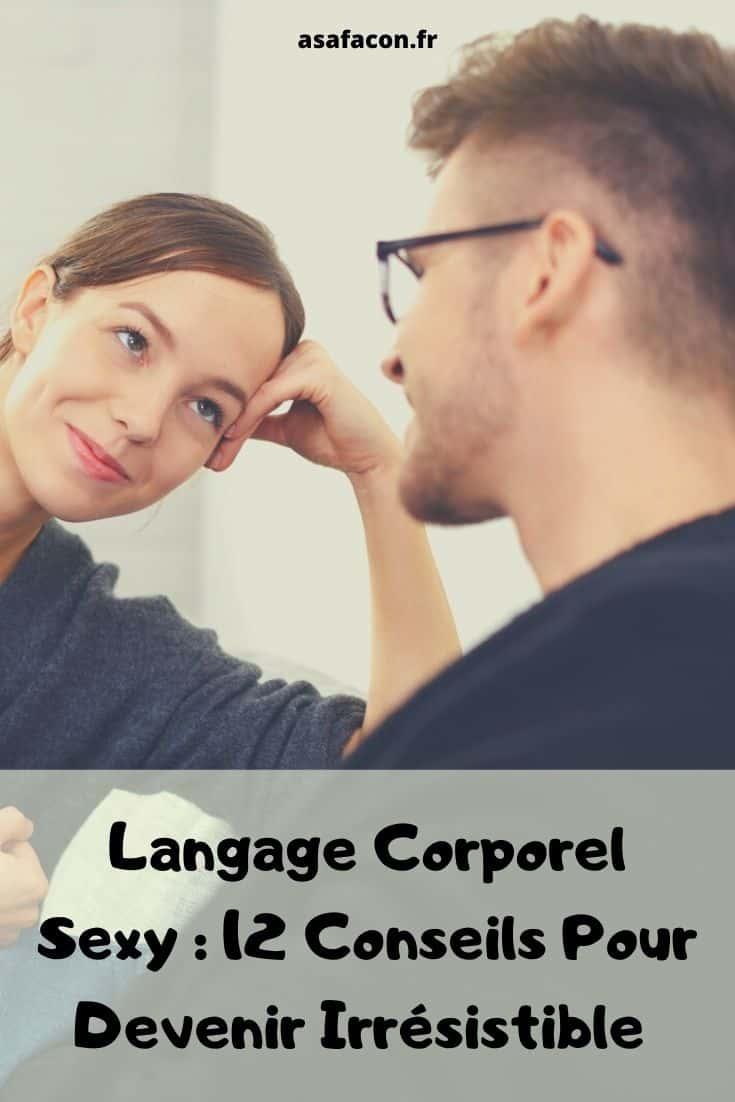 Langage Corporel Sexy 12 Conseils Pour Devenir Irrésistible