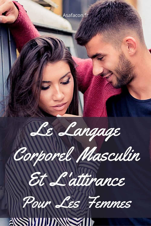 Le Langage Corporel Masculin Et L'attirance Pour Les Femmes