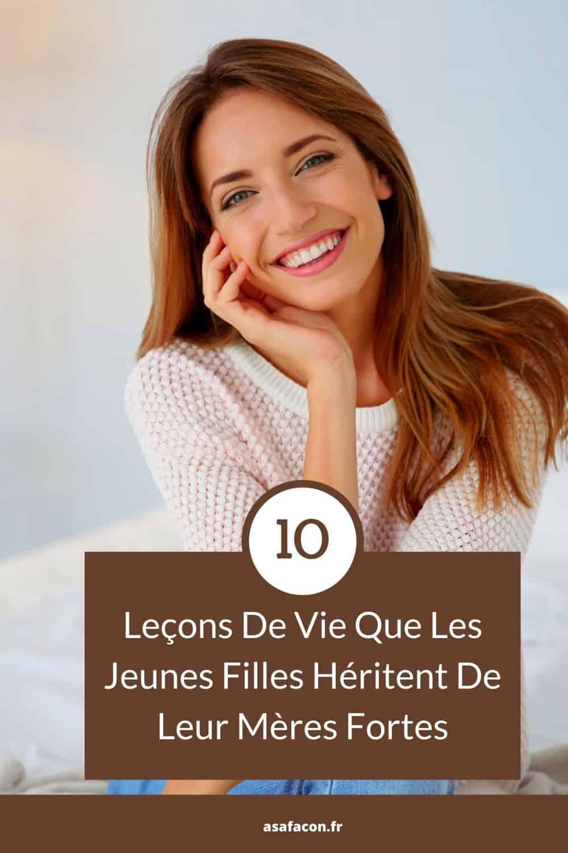 10 Leçons De Vie Que Les Jeunes Filles Héritent De Leur Mères Fortes